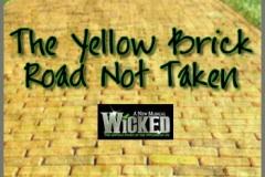 The Yellow Brick Road Not Taken